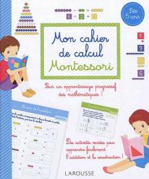 MON CAHIER DE CALCUL MONTESSORI - Larousse