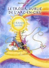 Le trésor oublié de l'arc-en-ciel - Tome 3 Le rayon jaune - Editions Création vivante
