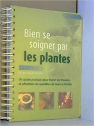 Bien se soigner par les plantes