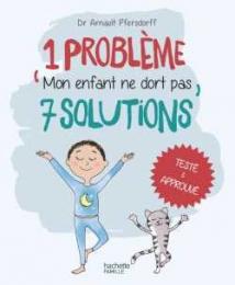 1 problème 7 solutions : Mon enfant ne dort pas - Hachette