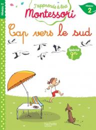 Cap vers le sud niveau 2 - J'apprends à lire Montessori - Hachette