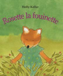 Rosette la fouinette - Holly Keller