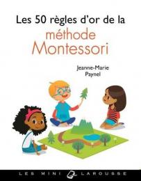 Les 50 règles d'or de la méthode Montessori - Larousse