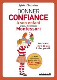 Donner confiance à son enfant grâce à la méthode Montessori  - Leduc S