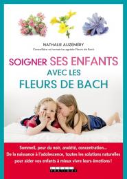 Soigner ses enfants avec les fleurs de Bach - Leduc S