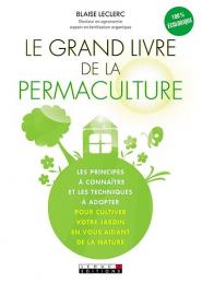 Le grand livre de la permaculture - Leduc S