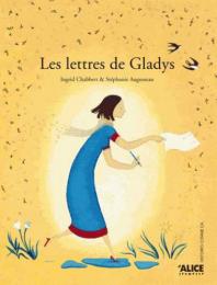 Les lettres de Gladys - Alice Jeunesse