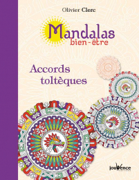 Accords toltèques Mandalas - Jouvence