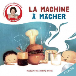 La machine à mâcher - Les zygomots - Les éditions clochette