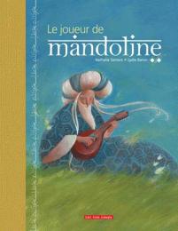 Le joueur de Mandoline - Nathalie Somers, Lydie Baron