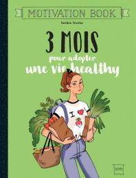 3 mois pour adopter une vie healthy - Hachette