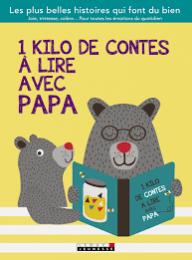1 KILO DE CONTES À LIRE AVEC PAPA - Éditions Leduc Jeunesse
