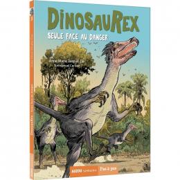 Dinosaurex Tome 3 Seule face aux dangers Auzou