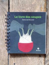 Le livre des soupes - Diane de brouwer