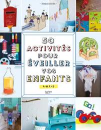 50 activités pour éveiller vos enfants Hachette