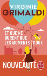 Et que ne durent que les moments doux - Virginie Grimaldi