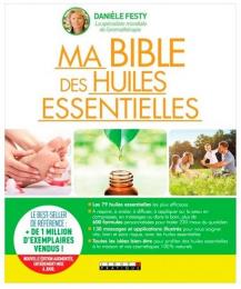 Ma bible des huiles essentielles - Guide complet d'aromathérapie Leduc S