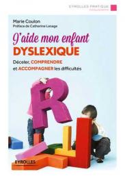 J'aide mon enfant dyslexique - Eyrolles