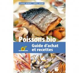 Poissons bio - guide d'achat et recettes - terre vivante