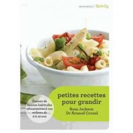 Petites recettes pour grandir - Marabout family