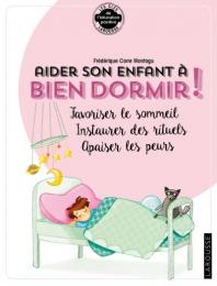 Aider son enfant à bien dormir et à surmonter ses angoisses - Larousse